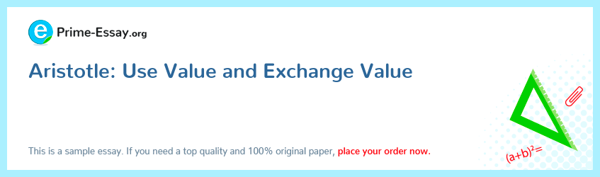 Aristotle: Use Value and Exchange Value