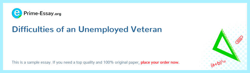 Difficulties of an Unemployed Veteran