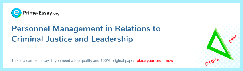 Personnel Management in Relations to Criminal Justice and Leadership