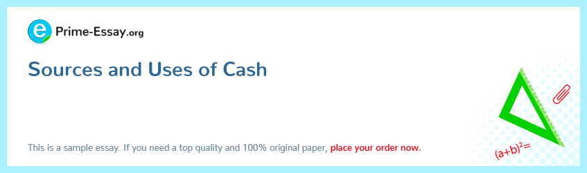 Sources and Uses of Cash