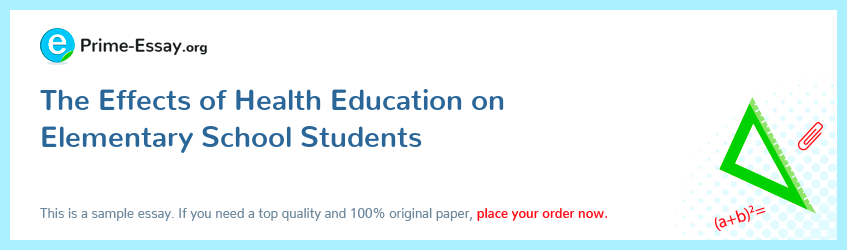 The Effects of Health Education on Elementary School Students