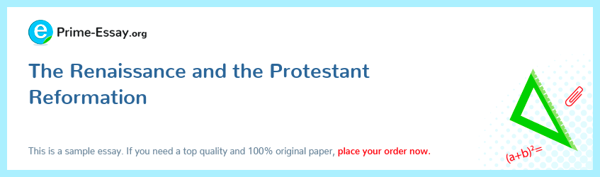 The Renaissance and the Protestant Reformation