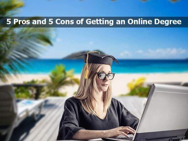 Pros and Cons of Getting an Online Degree