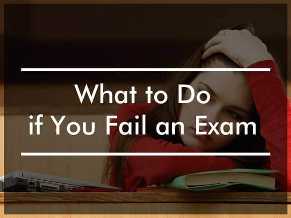 What to Do if You Fail an Exam
