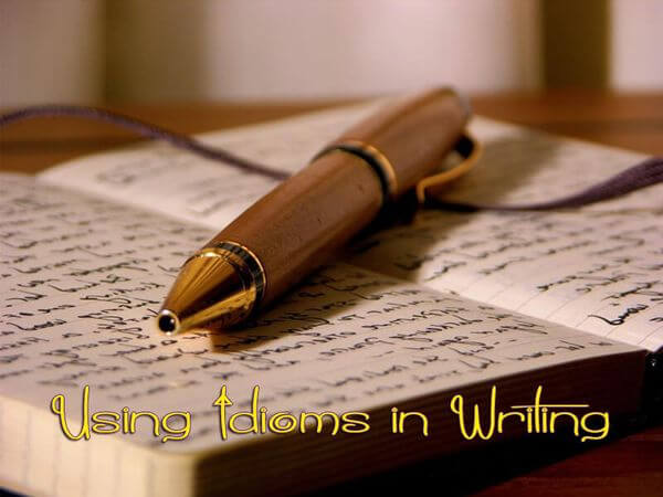 Using Idioms in Writing